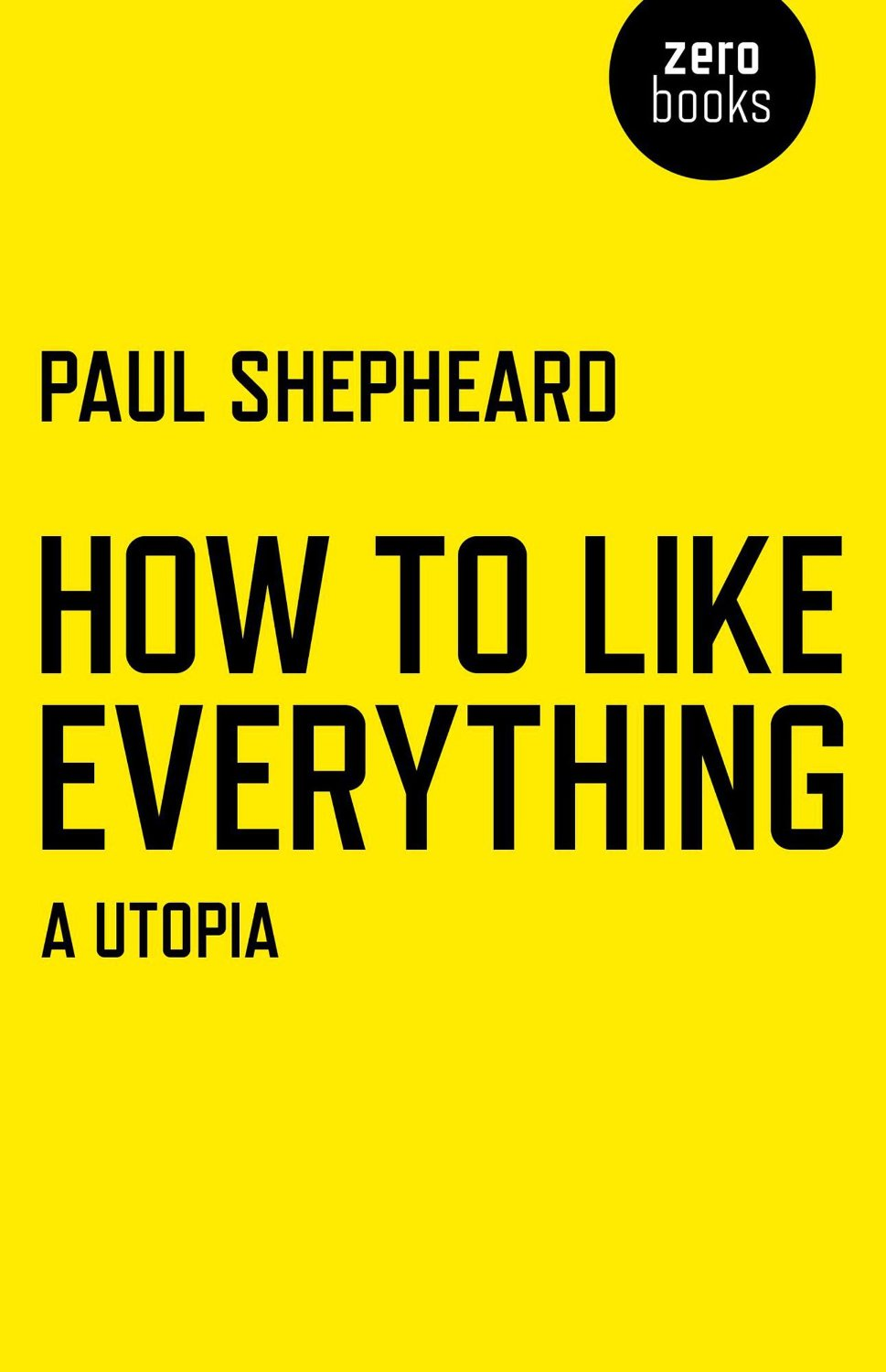 How To Like Everything- Paul Shepheard